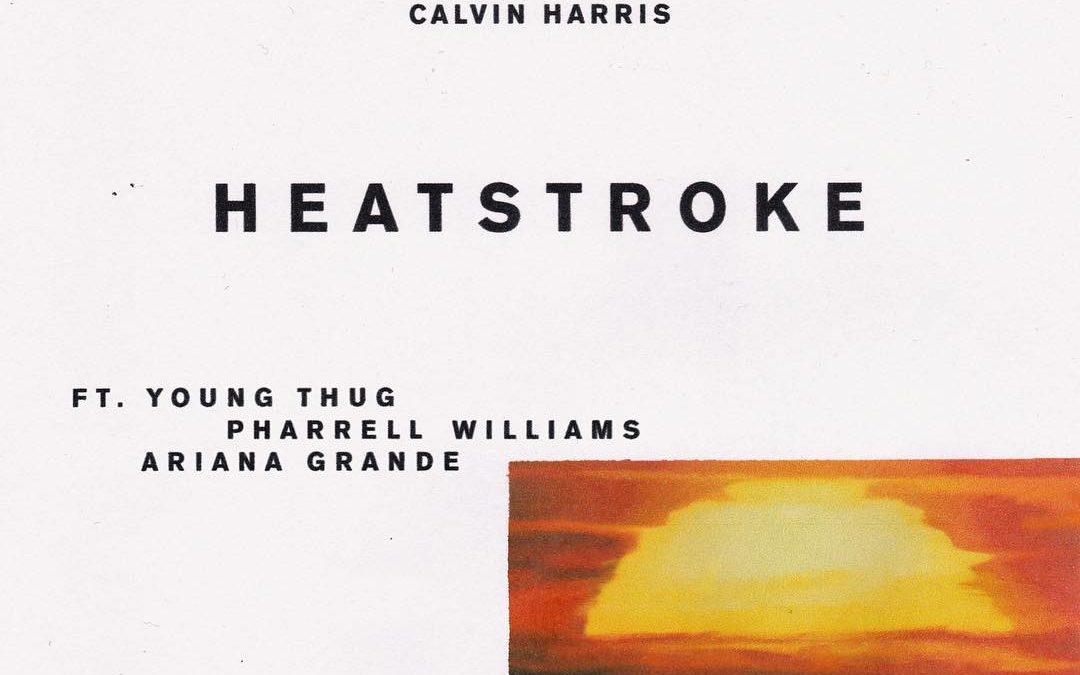 "CALVIN HARRIS ""HEATSTROKE"" FT PHARRELL, YOUNG THUG, ARIANA GRANDE"