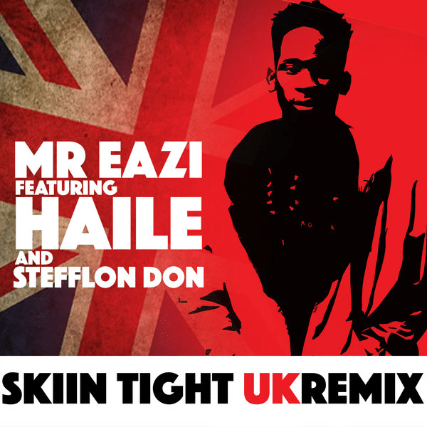 """SKIN TIGHT"" REMIX MR EAZI FT STEFFLON DON, HAILE"