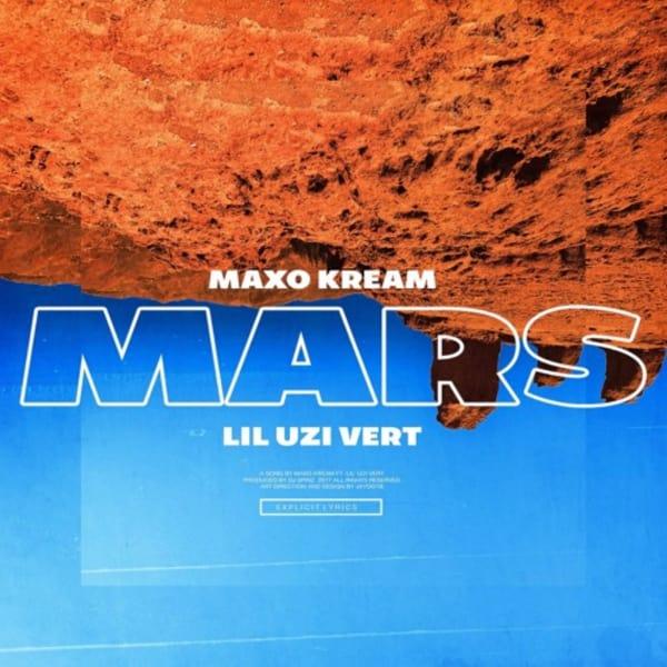"""MAXO KREAM & LIL UZI VERT """"MARS"""""""