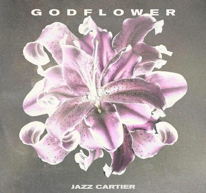 Jazz Cartier Releases New Track GodFlower