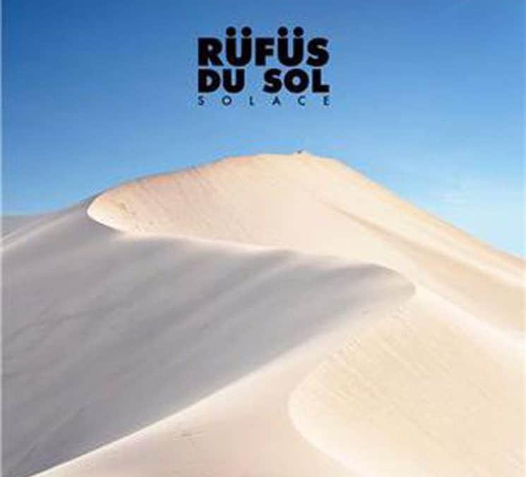 Rufus Du Sol Deliver Their Third Studio Album Solace'