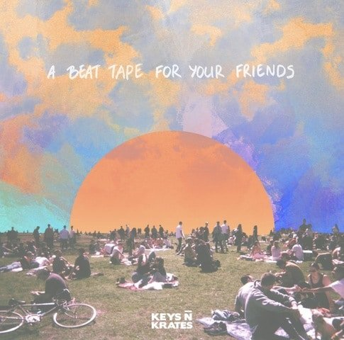 KEYS N KRATES DROP A BEAT TAPE FOR YOUR FRIENDS EP