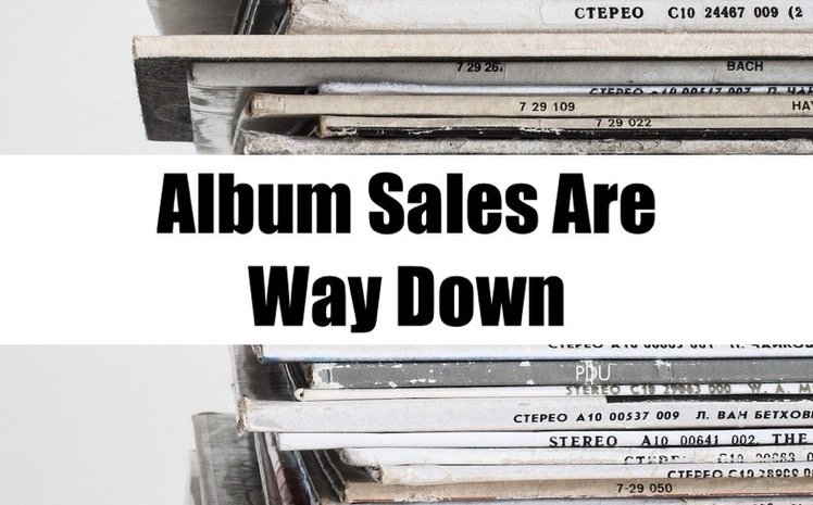 Album Sales In 2019 Are Down Is 2020 The Year Singles Dominate & Albums Finally Die