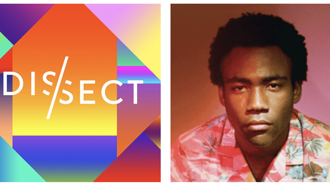 🎶 Listen To The Dissect Podcast Breakdown Childish Gambino's Because The Internet